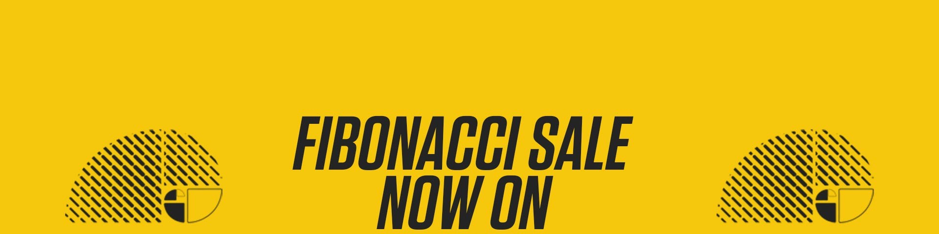 Fibonacci Sale Now On!